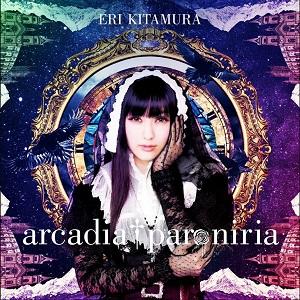 喜多村英梨 / arcadia † paroniria<初回限定盤/CD+DVD>