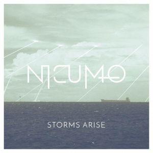 NICUMO / STORMS ARISE / STORMS ARISE