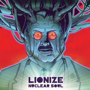 LIONIZE / NUCLEAR SOUL