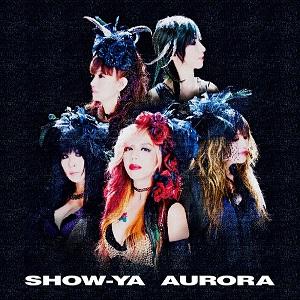 SHOW-YA / ショーヤ / AURORA / アウロラ
