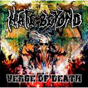 HATE BEYOND / ヘイト・ビヨンド / VERGE OF DEATH  / ヴァージ・オブ・デス