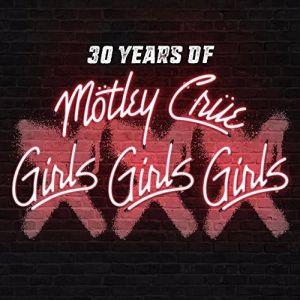 MOTLEY CRUE / モトリー・クルー / XXX : 30 YEARS OF GIRLS,GIRLS,GIRLS