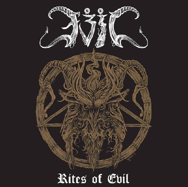 EVIL (from JAPAN) / イーヴル / RITES OF EVIL  / 邪悪を讃えよ