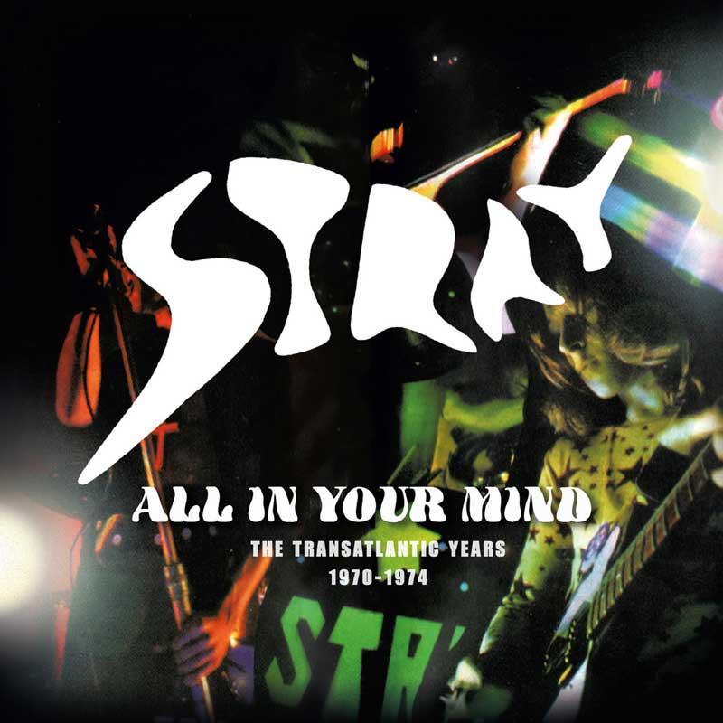 STRAY / ストレイ / ALL IN YOUR MIND - THE TRANSATLANTIC YAERS 1970-1974