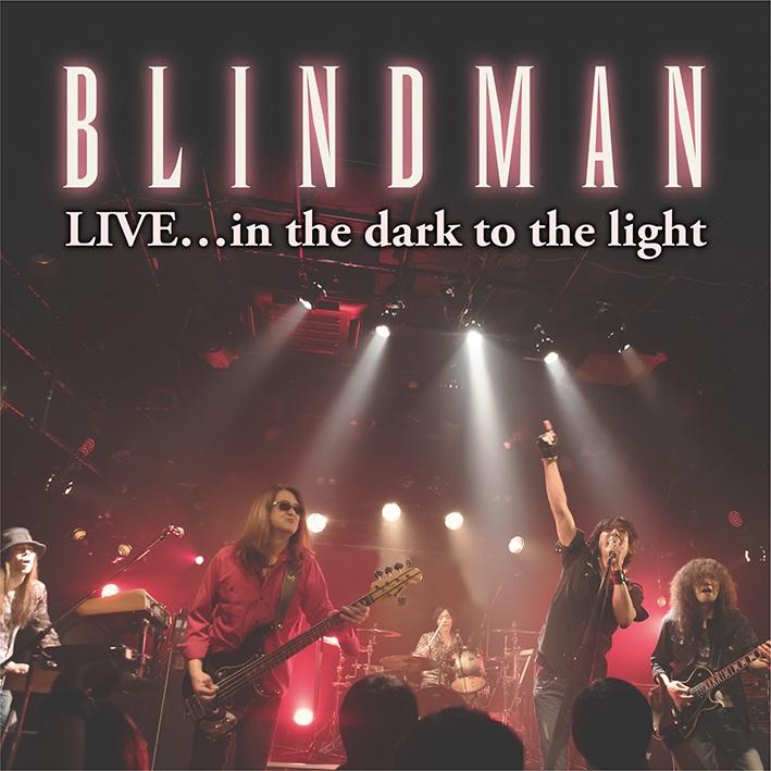 BLINDMAN / ブラインドマン / LIVE...in the dark to the light / ライヴ...イン・ザ・ダーク・トゥ・ザ・ライト
