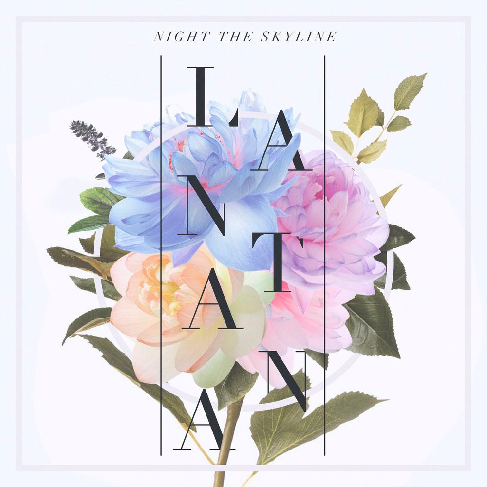 NIGHT THE SKYLINE / ナイト・ザ・スカイライン / LANTANA / ランタナ