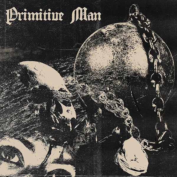 PRIMITIVE MAN / プリミティヴ・マン / CAUSTIC