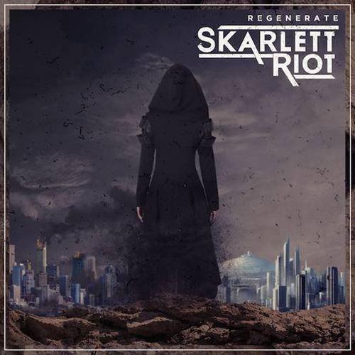 SKARLETT RIOT / REGENERATE