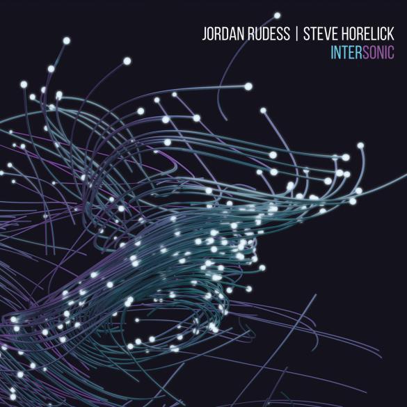 JORDAN RUDESS & STEVE HORELICK / INTERSONIC