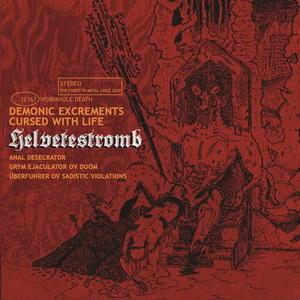 HELVETESTROMB / ヘルベテストロム / DEMONIC EXCREMENTS CURSED WITH LIFE / デモニック・エクスクリメンツ・カースド・ウィズ・ライフ