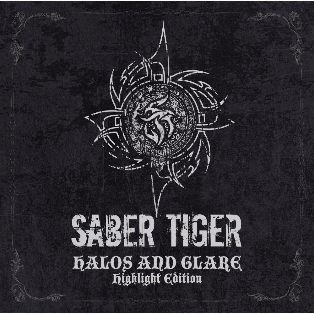 SABER TIGER / サーベル・タイガー / HALOS AND GLARE - Highlight Edition / ヘイローズ・アンド・グレア <ハイライト・エディション>