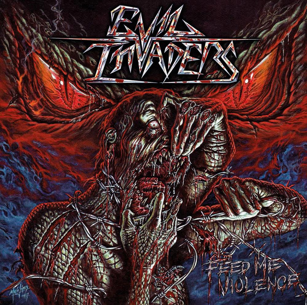EVIL INVADERS / イーヴル・インヴェイダーズ / フィード・ミー・ヴァイオレンス