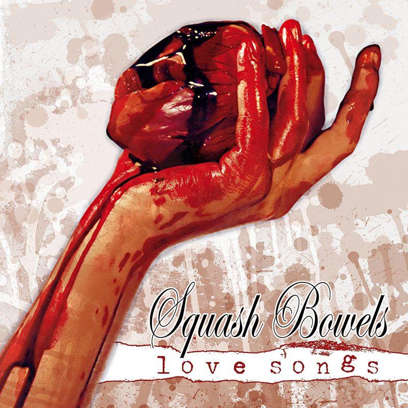 SQUASH BOWELS / LOVE SONGS