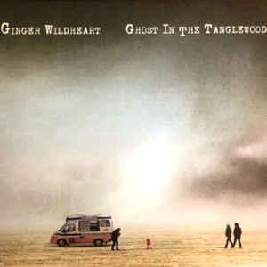 GINGER WILDHEART / ジンジャー・ワイルドハート / GHOST IN THE TANGLEWOOD / ゴースト・イン・ザ・タングルウッド