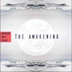MAKE MY DAY / メイク・マイ・デイ / THE AWAKENING / ジ・アウェイクニング