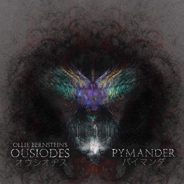 OUSIODES / オウシオヂス / PYMANDER