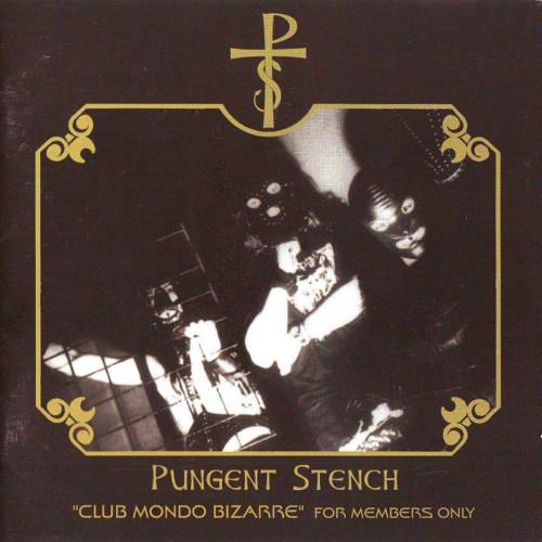 PUNGENT STENCH / パンジェント・ステンチ / CLUB MONDO BIZARRE<LP>
