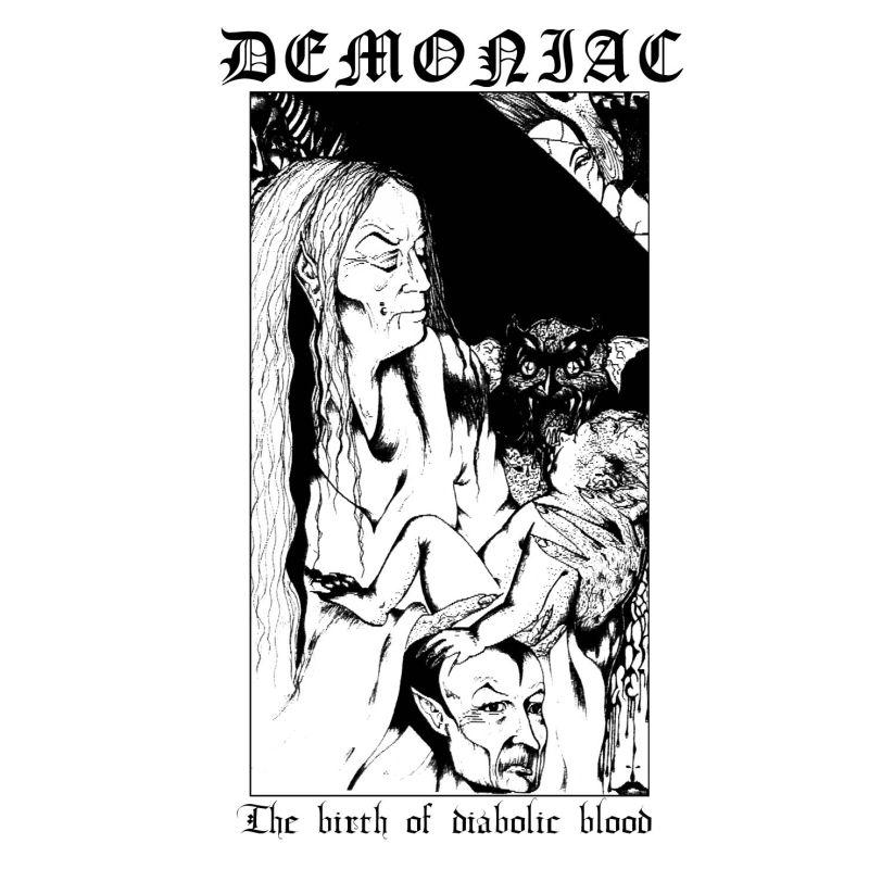 DEMONIAC / デモニアック / THE BIRTH OF DIABOLIC BLOOD