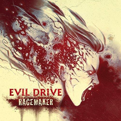 EVIL DRIVE / イーヴル・ドライヴ / RAGEMAKER