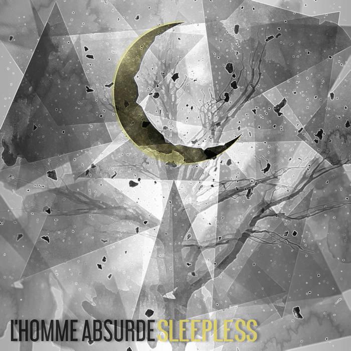 L'HOMME ABSURDE / SLEEPLESS