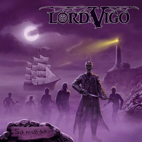 LORD VIGO / SIX MUST DIE