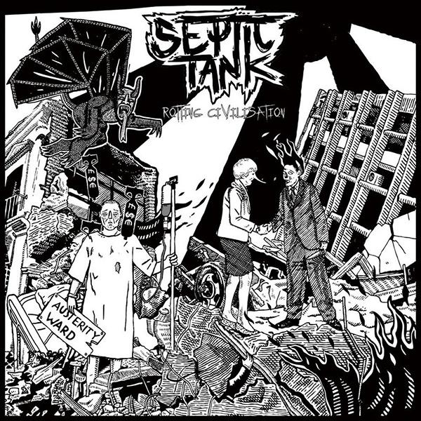 SEPTIC TANK / セプティック・タンク / ROTTING CIVILISATION