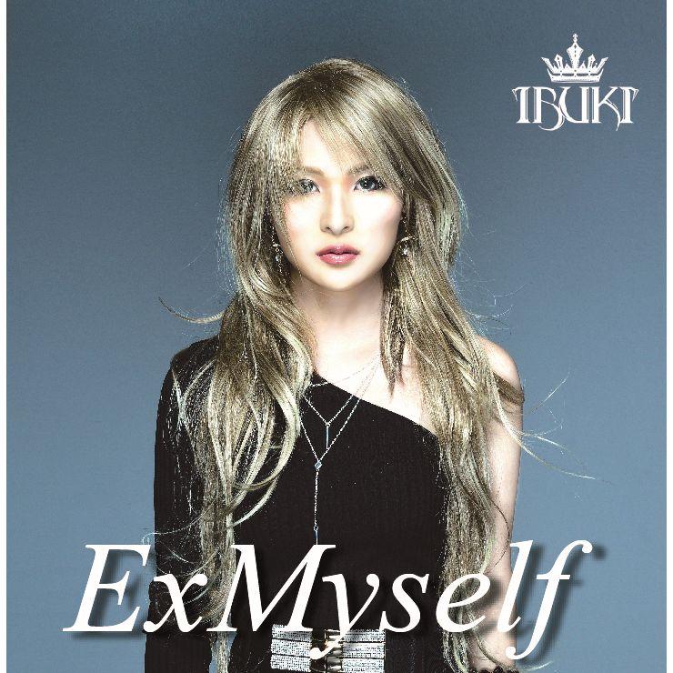 IBUKI / イブキ / ExMyself / エクスマイセルフ