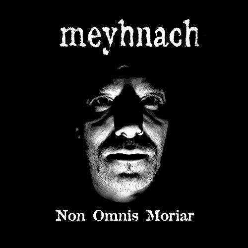 MEYHNACH / NON OMNIS MORIAR