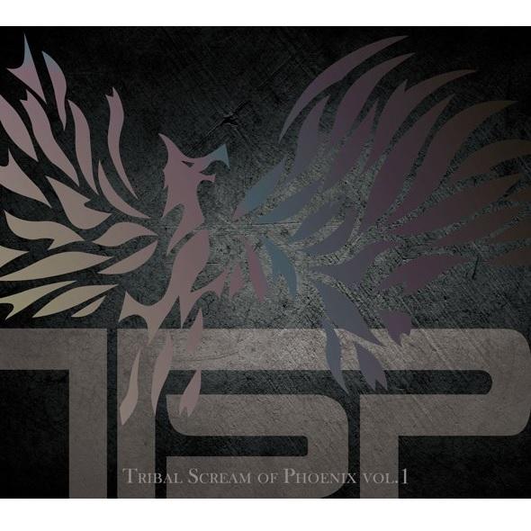 TSP / ティー・エス・ピー / TRIBAL SCREAM OF PHONENIX VOL.1 / トライバル・スクリーム・オブ・フェニックス vol.1
