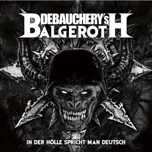 DEBAUCHERY vs. BALGEROTH / IN DER HÖLLE SPRICHT MAN DEUTSCH<2CD>