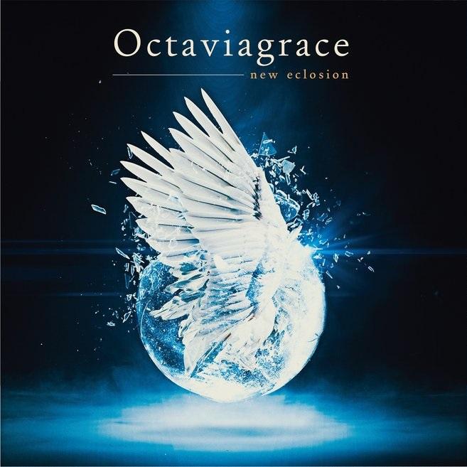 OCTAVIAGRACE / オクタヴィアグレイス / new eclosion / ニュー・イクローション