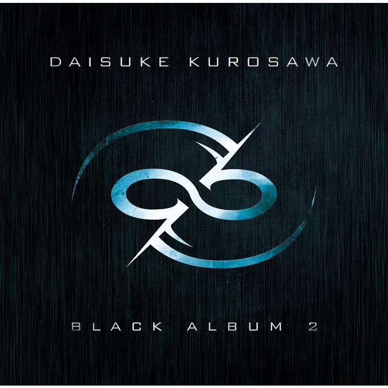 黒沢ダイスケ / BLACK ALBUM 2 / ブラック・アルバム・2