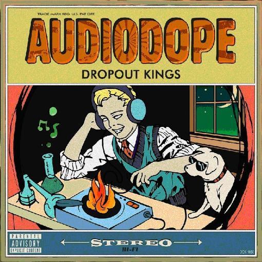 DROPOUT KINGS / AUDIODOPE