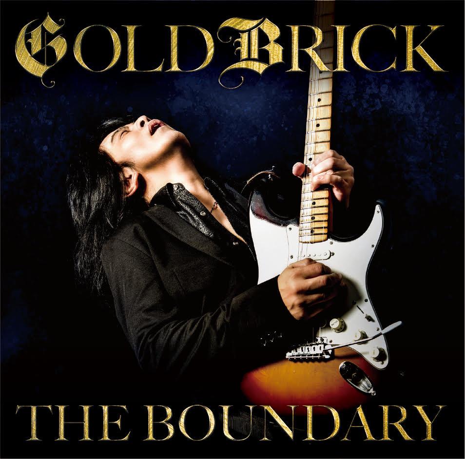 GOLDBRICK / ゴールドブリック / BOUNDARY / THE BOUNDARY<CD+ボーナス2CD(虹伝説『ライブ・イン・東京 2016』>