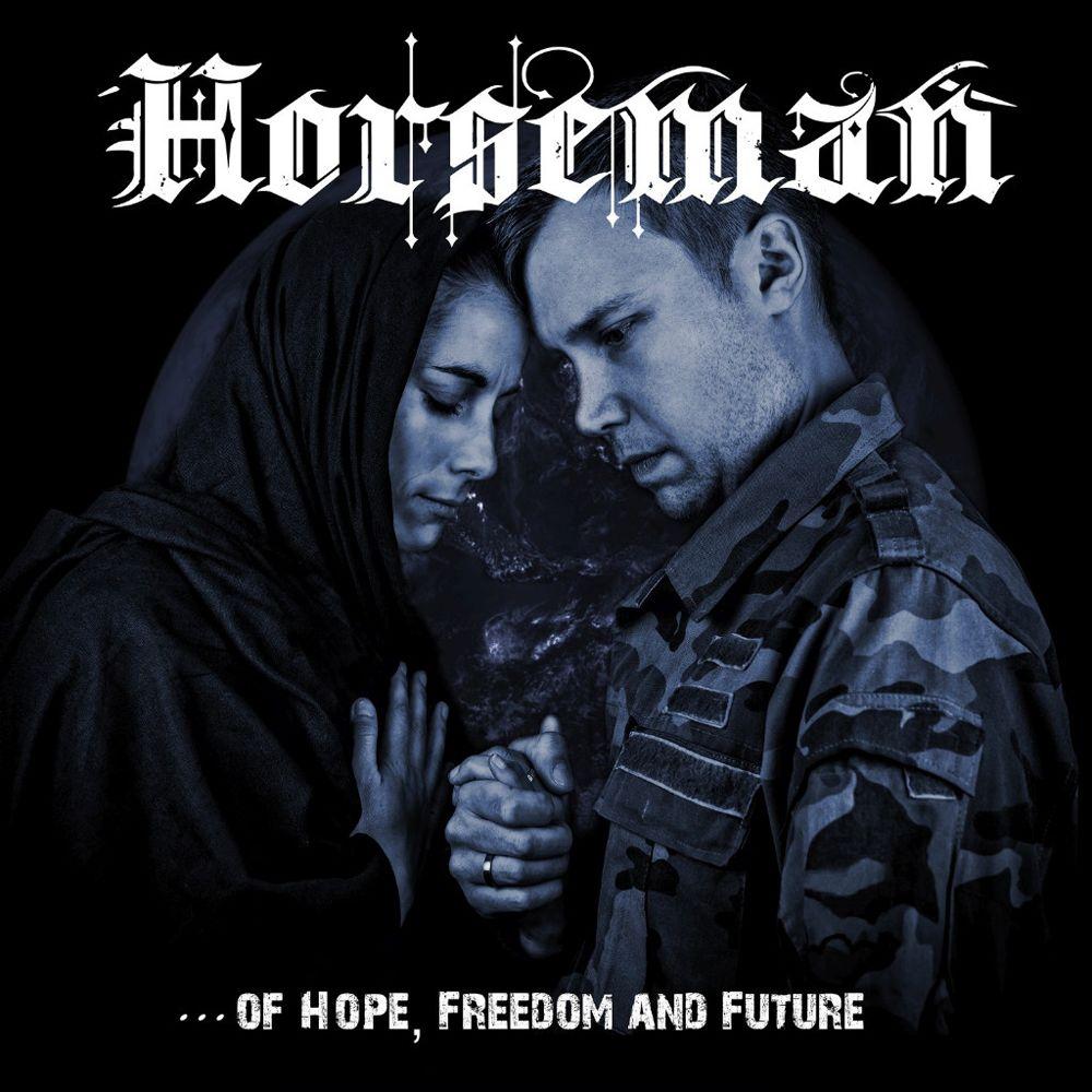 HORSEMAN (METAL) / OF HOPE FREEDOM AND FUTURE