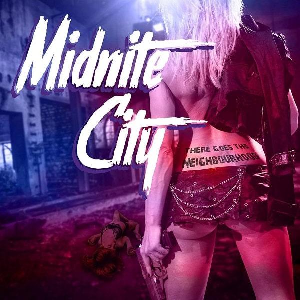 MIDNITE CITY / ミッドナイト・シティ / THERE GOES THE NEIGHBOURHOOD / ゼア・ゴーズ・ザ・ネイバーフッド