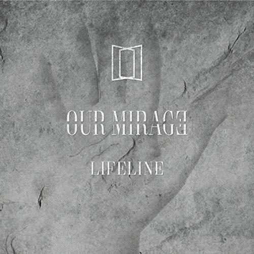 OUR MIRAGE / LIFELINE