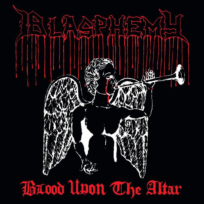 BLASPHEMY / BLOOD UPON THE ALTAR