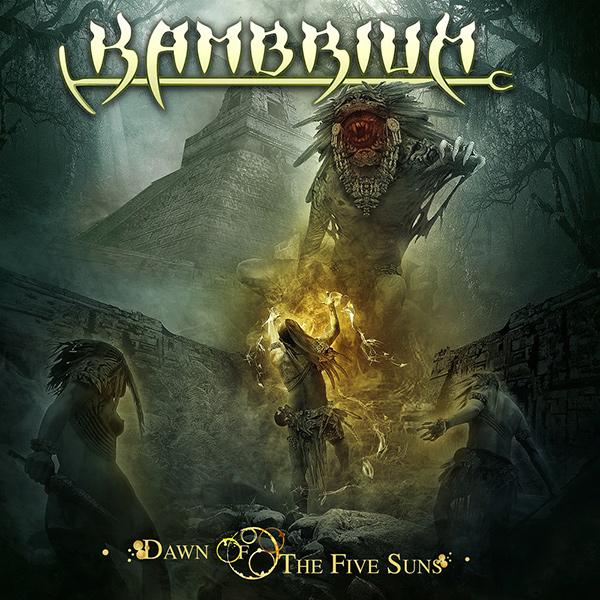 KAMBRIUM / DAWN OF THE FIVE SUNS<DIGI>