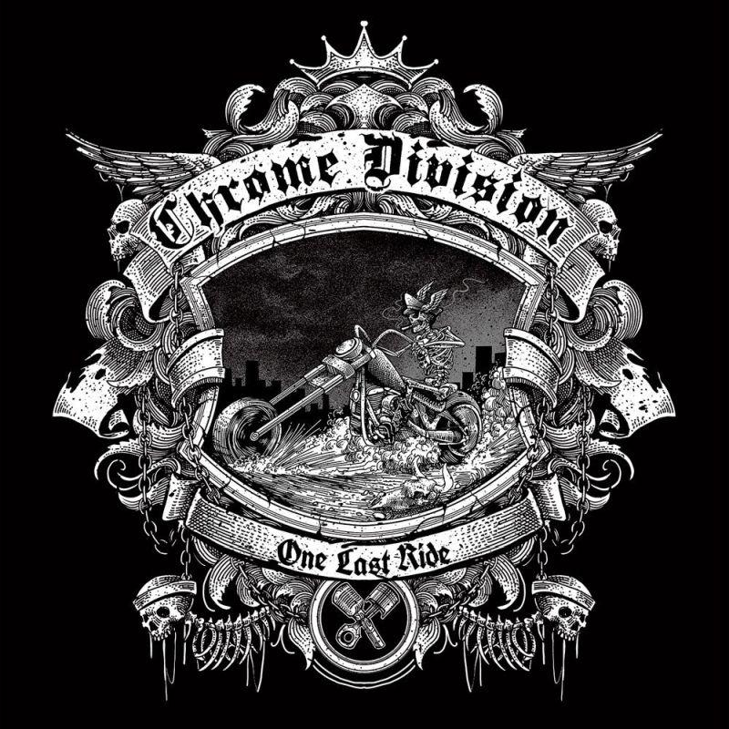 CHROME DIVISION / ONE LAST RIDE