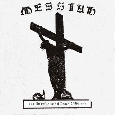 MESSIAH (from Switzerland) / UNRELEASED DEMO 1984<SLIPCASE>