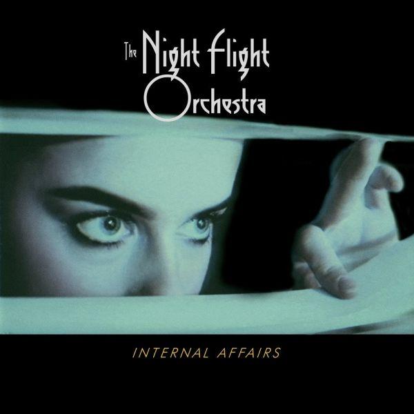 NIGHT FLIGHT ORCHESTRA / ナイト・フライト・オーケストラ / INTERNAL AFFAIRS