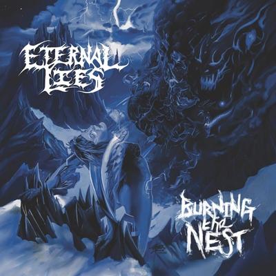 ETERNAL LIES / エターナル・ライズ / BURNING THE NEST