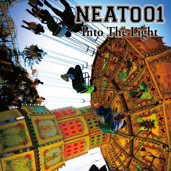 NEAT001 / ニート・ゼロゼロワン / INTO THE LIGHT / イントゥ・ザ・ライト