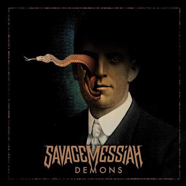 SAVAGE MESSIAH / サヴェージ・メサイア / DEMONS / ディーモンズ