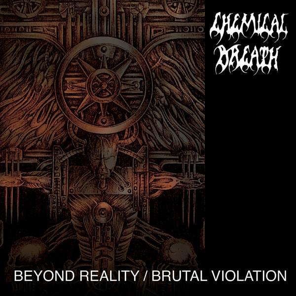 CHEMICAL BREATH / BEYOND REALITY / BRUTAL VIOLATION