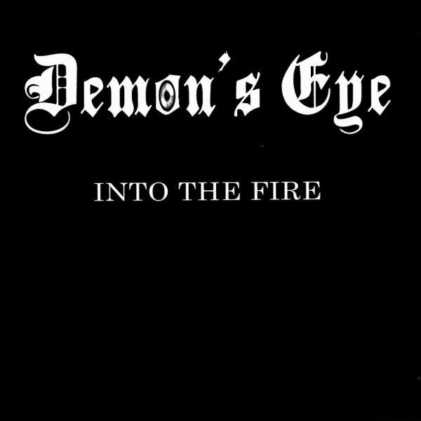 DEMON'S EYE / デーモンズ・アイ / INTO THE FIRE<CD-R> / イントゥ・ザ・ファイア