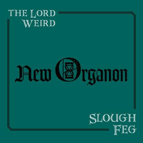LORD WEIRD SLOUGH FEG / NEW ORGANON