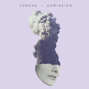 TORCHE / トーチ / ADMISSION