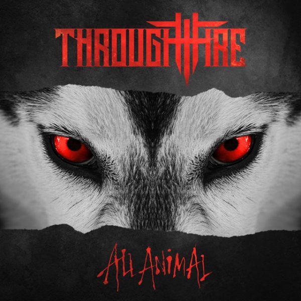 THROUGH THE FIRE / スルー・ザ・ファイア / ALL ANIMAL